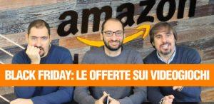 Black Friday su Amazon: ne parliamo in Press Play On Tape