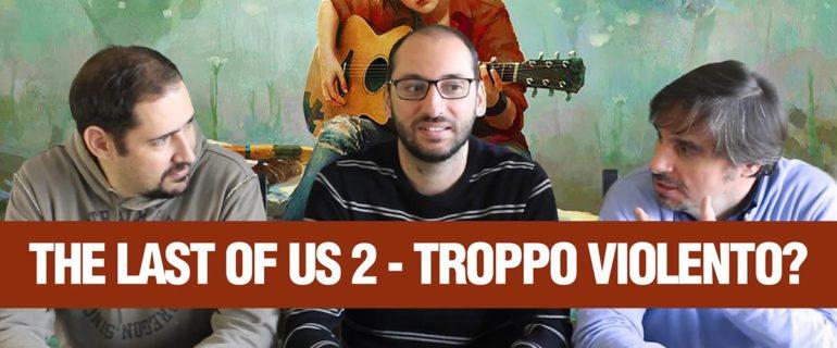 The Last of Us 2, commentiamo il nuovo trailer: è troppo violento?