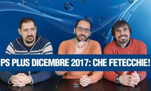 PlayStation Plus di dicembre 2017: commentiamo i giochi annunciati su PS4